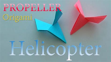 How To Make A Paper Propeller - how to make a paper helicopter propeller origami for