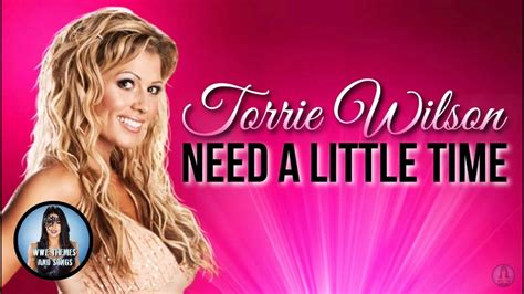 torrie wilson theme torrie wilson need a little time official theme youtube
