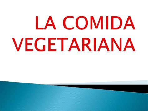 la vegetariana la comida vegetariana