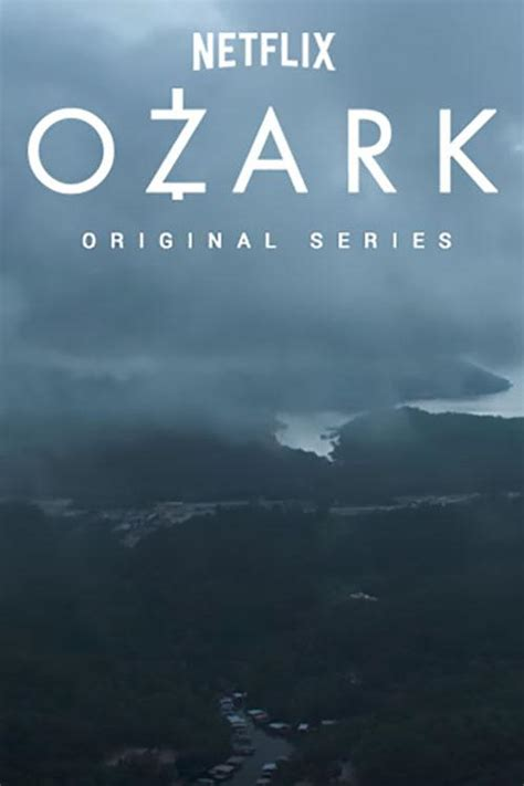 ozark netflix series trailers clip images and poster ozark season 1 poster 2 goldposter