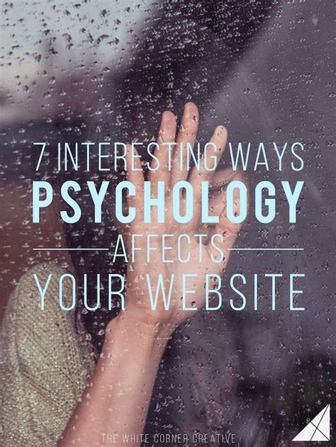 7 Ways In Which Affects Your by 7 Interesting Ways Psychology Affects Your Website