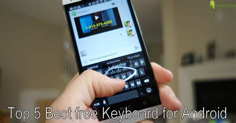 top free for android top 5 best free keyboard for android