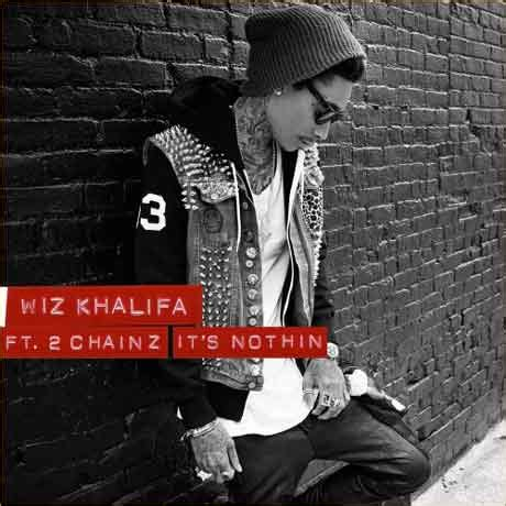 traduzione testo when you say nothing at all wiz khalifa feat 2 chainz it s nothin ufficiale