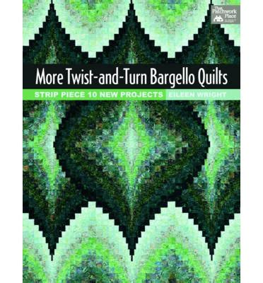 Twist And Turn Bargello Quilts by More Twist And Turn Bargello Quilts