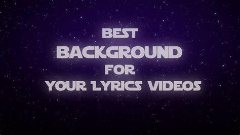 the background lyrics best background for lyrics free