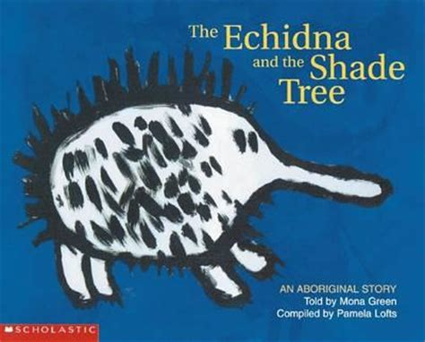 in the shade books booktopia the echidna and the shade tree an aboriginal