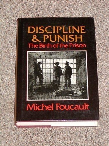 discipline and punish the 9780394499420 discipline and punish the birth of the