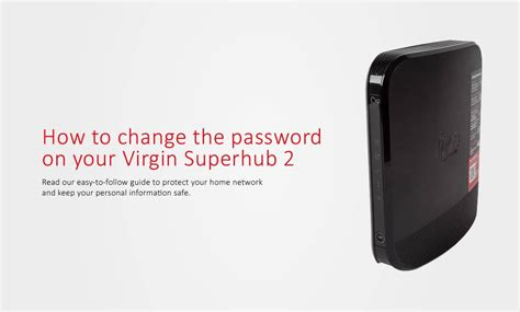 how to reset virgin media superhub username and password how to change the password on your virgin superhub 2