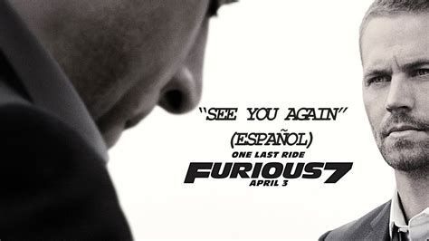 fast and furious when i see you again fast furious 7 see you again sub espa 241 ol youtube
