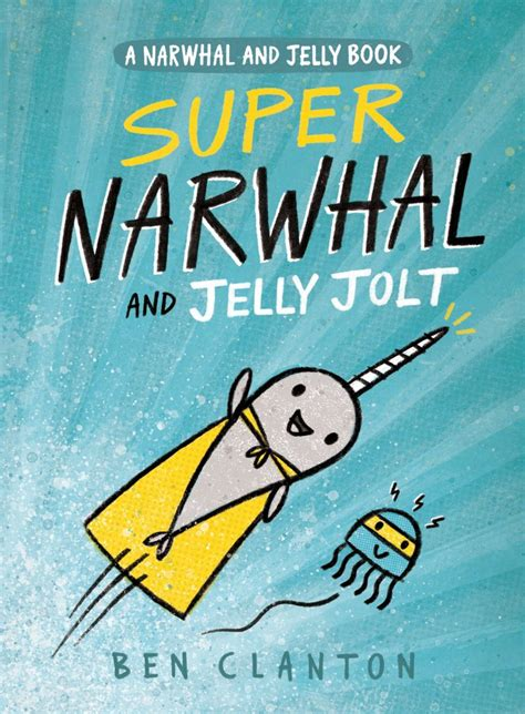 narah and the unicorn the original narwhal story books the books narwhal and jelly