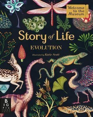 story of life evolution di katie scott big picture press 2015 creative books story of life evolution katie scott 9781783704446