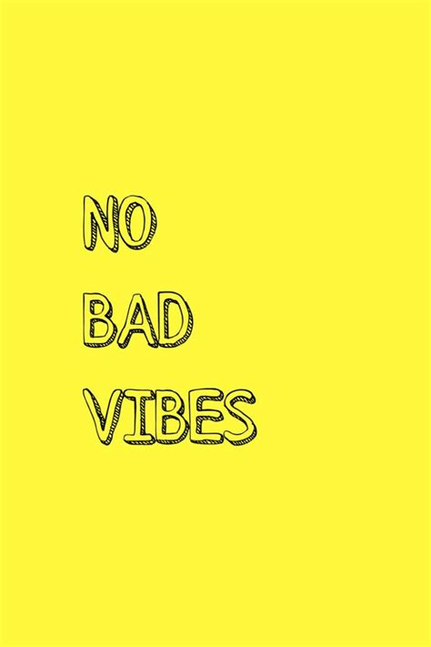 No Bad Vibes no bad vibes wallpapers to your cell phone