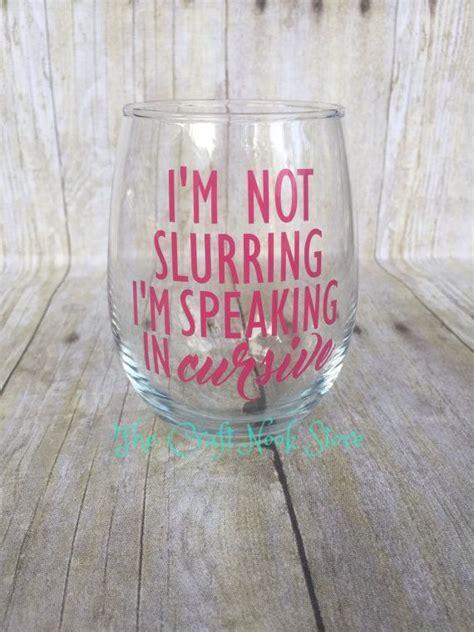 im  slurring im speaking  cursive wine glass