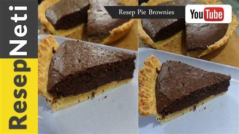 youtube membuat pie resep pie brownies cokelat cara membuat masakan kue pie