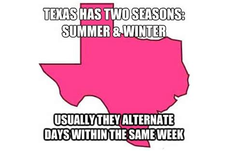 Texas Weather Meme - 16 hilarious texas memes that are so very true texas country life pinterest texas