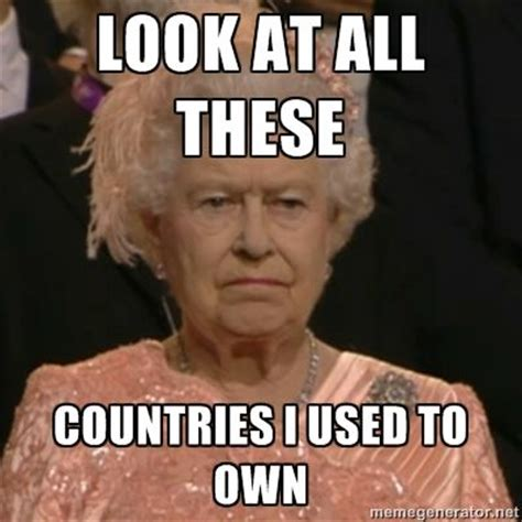Queen Memes - unhappy queen at 2012 olympics look at all these