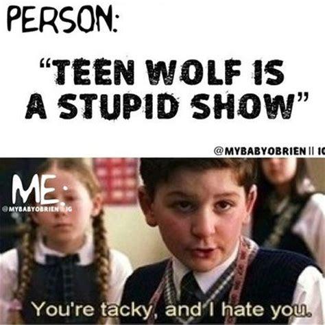 Funny Memes For Teens - 21 inside jokes memes only true teen wolf fans will