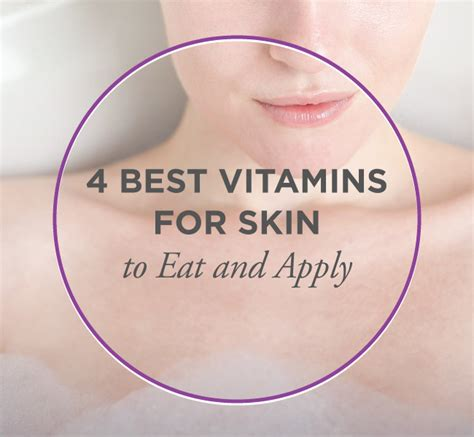 vitamin e supplement for skin the 4 best vitamins for your skin