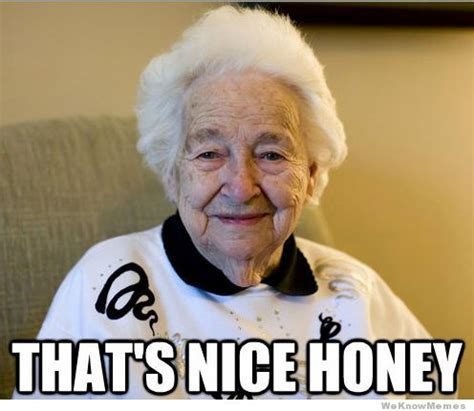 Thats Cool Meme - how a grandma says cool story bro weknowmemes