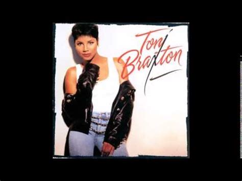 toni braxton should brought you home with