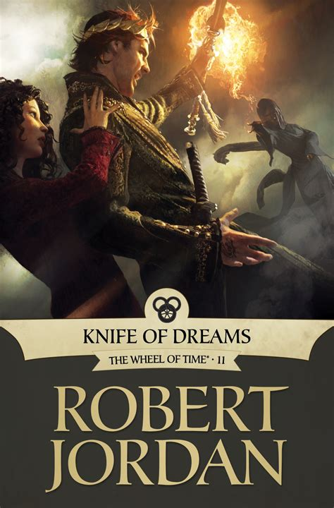 now is the time for dreams books cover knife of dreams by robert ebook