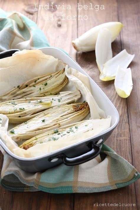 come cucinare l indivia belga indivia belga al forno ricetta facilissima by
