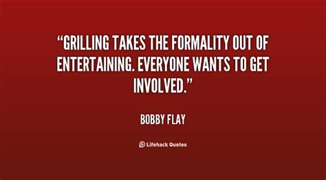 Bobby Trendy Quote Of The Day by Grill Quotes Quotesgram