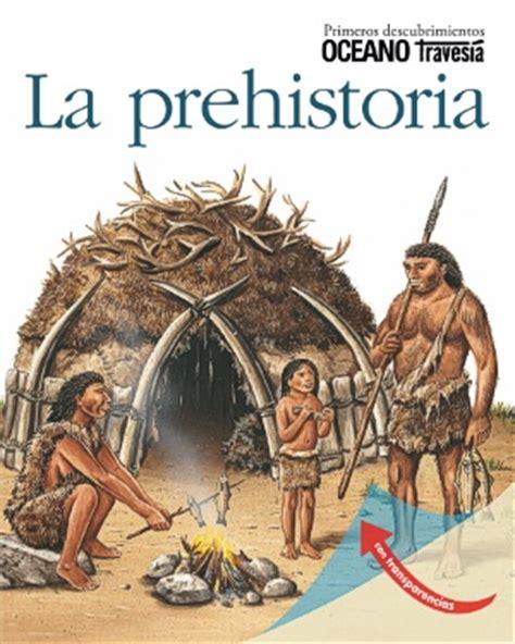 Imagenes Realistas De La Prehistoria | prehistoria la oc 233 ano traves 237 a