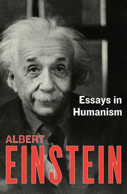 einstein biography barnes and noble essays in humanism by albert einstein paperback barnes