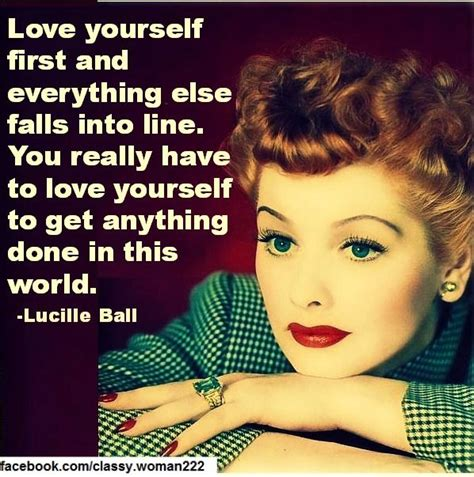 quotes by lucille ball lucille ball quotes https www facebook com classy