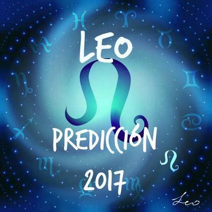 pronosticos horoscopo leo 2016 hor 243 scopo leo 2017 su voluntad le ayudar 225 con sus
