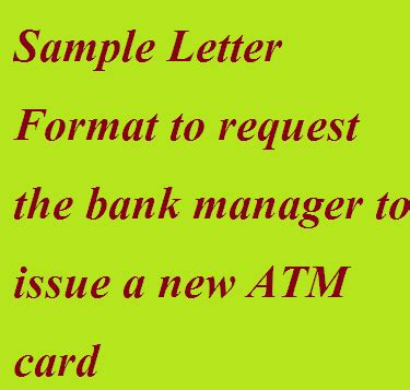 application letter to bank manager for atm card sle letter format to request the bank manager to issue