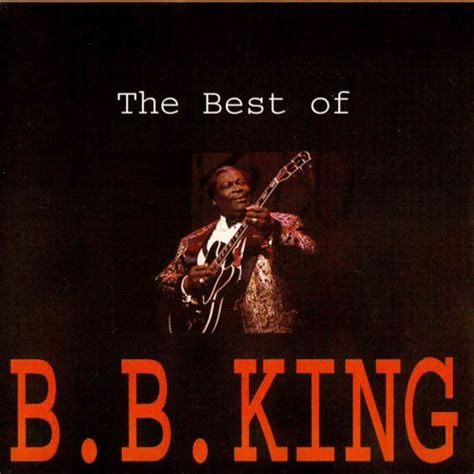 bb king best album the best of b b king b b king mp3 buy tracklist