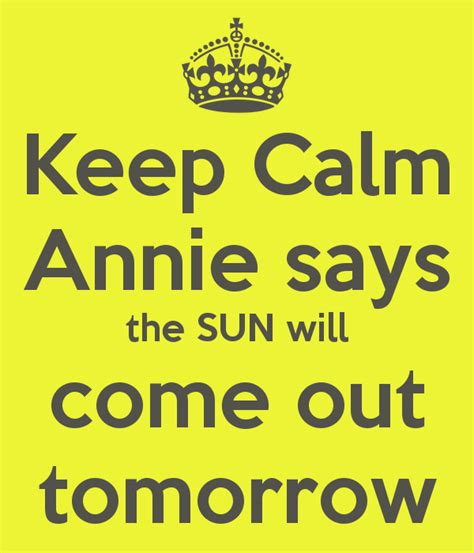 The Sunll Come Out Tomorrow by Keep Calm Says The Sun Will Come Out Tomorrow Poster