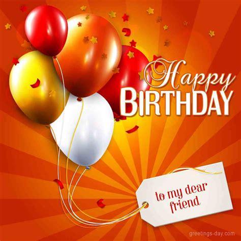 imagenes de happy birthday my friend 38 fantastic dear friend birthday wishes for everyone