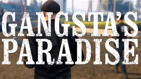film gangster paradise streaming gangsta s paradise gta v pc film youtube