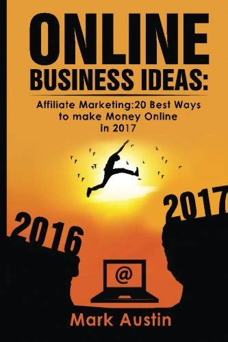 Make Money Advertising For Companies Online - online business ideas affiliate marketing 20 best ways to make money online in 2017
