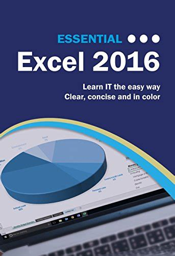 Essential Excel 2016 A Step By Step Guide Essential Excel 2016 Pdf