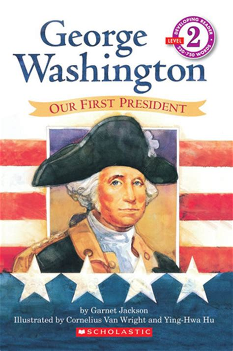 george washington book report george washington our president hello reader