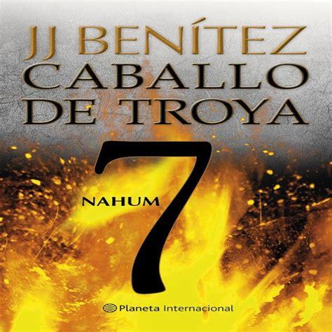 caballo de troya 7 8408108107 escucha caballo de troya 7 de j j beni 173 tez ivoox