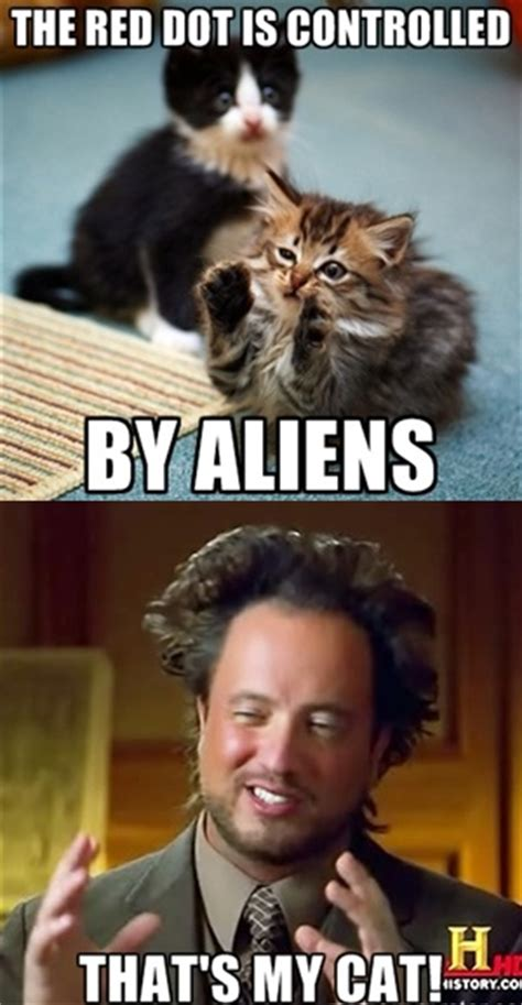 Aliens History Meme - that s my cat ancient aliens know your meme
