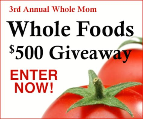 Whole Foods Gift Card Discount - whole mom giveaway enter for chance to win 500 whole