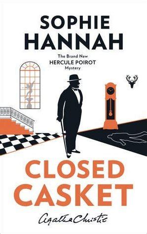 closed casket the new hercule poirot mystery hercule poirot mystery 2 by sophie hannah