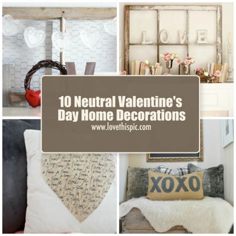 valentines day home decorations 10 neutral s day home decorations
