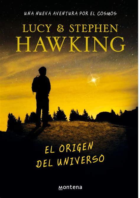 resumen del libro origenes el universo la vida los humanos el origen del universo lucy hawking comprar el libro