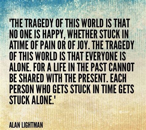 no one gets there alone books alan lightman quote made by www
