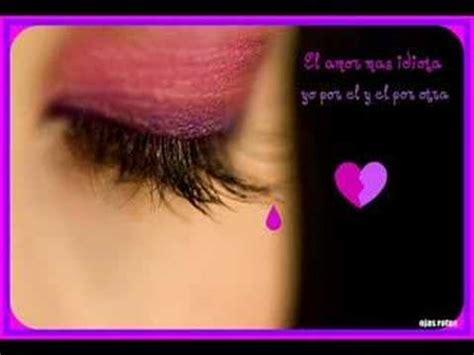 imagenes ojos que lloran mis ojos lloran por ti youtube