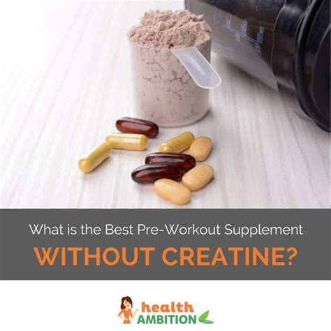 creatine in pre workout what is the best pre workout without creatine health