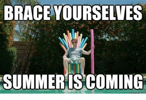 Summer Is Coming Meme - schulenberg cole as10 class