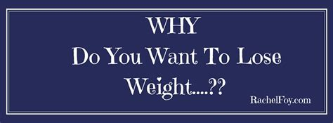 Why Do You Want To Lose Weight why do you want to lose weight how to stop binge